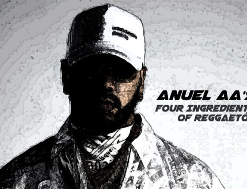 Anuel AA's Four Ingredients of Reggaetón
